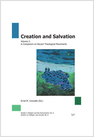 Ernst M. Conradie ed., Creation and Salvation, Volume 2: A Companion on Recent Theological Movements, Berlin: LIT Verlag, 2012